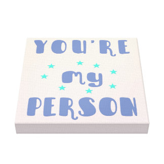 You're my person - Fun typography Romantic Canvas