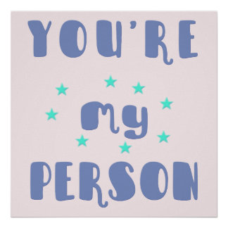 You're my person - Fun typography Romantic Poster