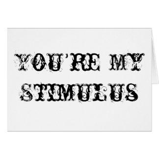 You're My Stimulus Card