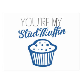 You're My Stud Muffin Post Cards
