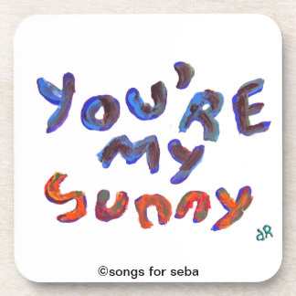 you're my sunny drink coaster