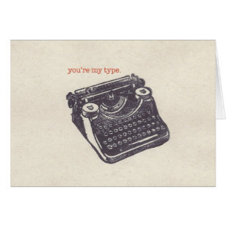 """you're my type."" greeting cards"
