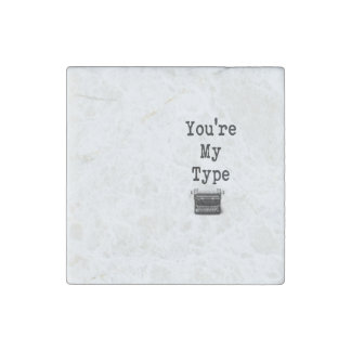 You're My Type Stone Magnet