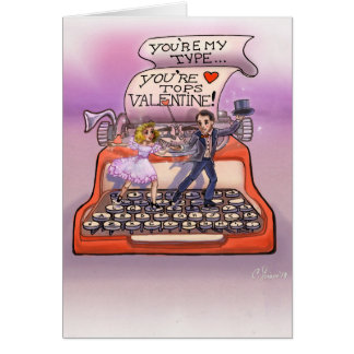 You're My Type ! Tapdance Valentine Typewriter Card
