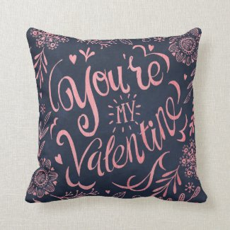 You're my valentine Chalkboard | Throw Pillow
