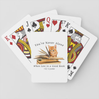You're Never Alone... Playing Cards