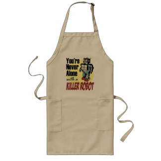 You're Never Alone with a Killer Robot Long Apron