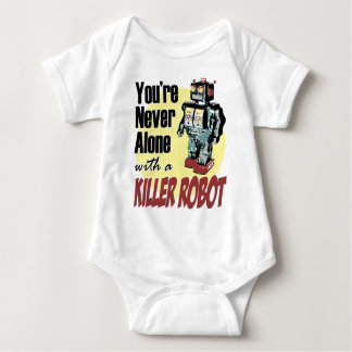 You're Never Alone with a Killer Robot Tee Shirts