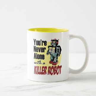 You're Never Alone with a Killer Robot Two-Tone Coffee Mug