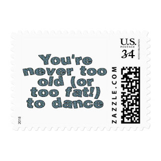 You're never too old (or too fat) to dance postage