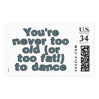 You're never too old (or too fat) to dance stamp