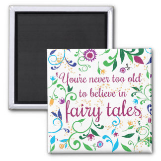 You're Never Too Old to Believe in Fairy Tales 2 Inch Square Magnet