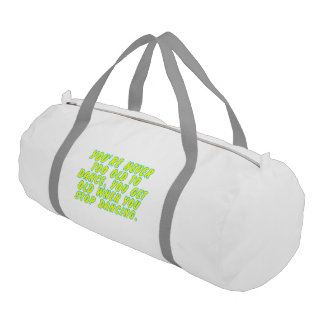 You're never too old to dance... duffle bag
