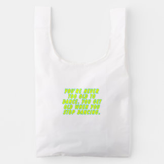 You're never too old to dance... reusable bag