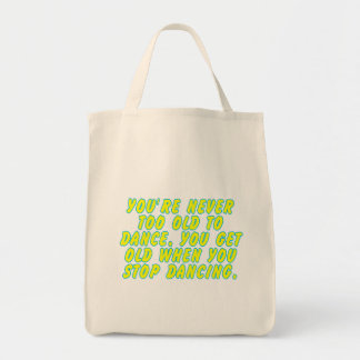 You're never too old to dance... tote bag