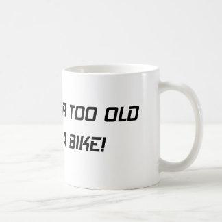 Youre Never Too Old To Ride A Bike Coffee Mug