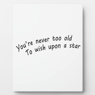 you're never too old, to wish upon a star plaque