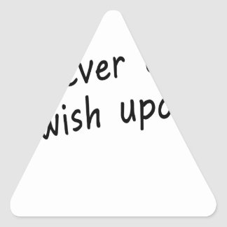 you're never too old, to wish upon a star triangle sticker