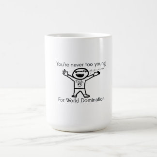 You're Never too Young for World Domination Classic White Coffee Mug