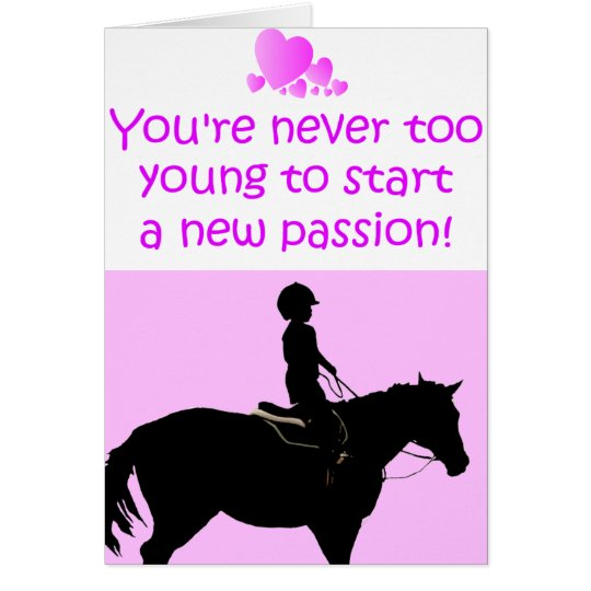You're Never Too Young Horse Card