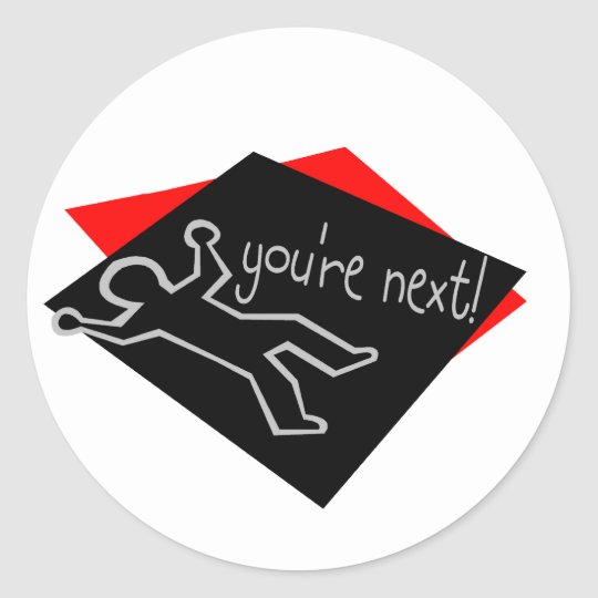 You're Next Chalk Outline Classic Round Sticker