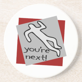 You're Next Chalk Outline Drink Coaster