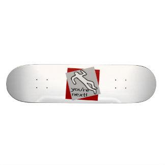 You're Next Chalk Outline Skateboard Deck