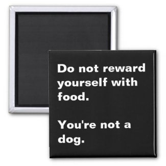 You're not a dog. magnet