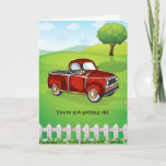"You're Not Getting Older Funny Man Birthday Card<br><div class=""desc"">A good reminder to the birthday boy that he's not really getting older. Just driving older equipment. This funny card features a retro style red truck sitting on a grass nature scene with a fence. This funny birthday card for him is customizable. Feel free to personalize this male birthday card...</div>"