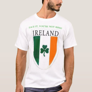 You're not Irish! T-Shirt