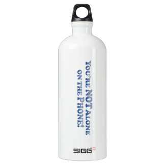 You're Not On The Phone Alone - Mult-Products Aluminum Water Bottle
