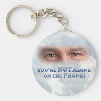 You're Not On The Phone Alone - Mult-Products Key Chain