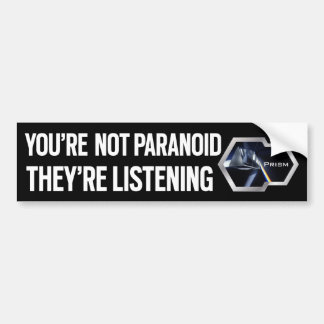 You're not Paranoid Car Bumper Sticker