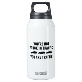 You're Not Stuck In Traffic. You Are Traffic. 10 Oz Insulated SIGG Thermos Water Bottle