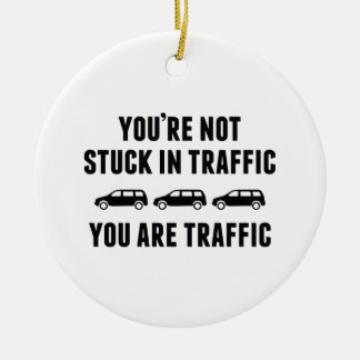 You're Not Stuck In Traffic. You Are Traffic. Double-Sided Ceramic Round Christmas Ornament