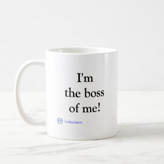 You're not the boss of me! coffee mug
