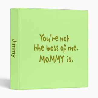 You're Not the Boss of Me Funny Design for Dad 3 Ring Binder