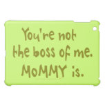 You're Not the Boss of Me Funny Design for Dad iPad Mini Cases
