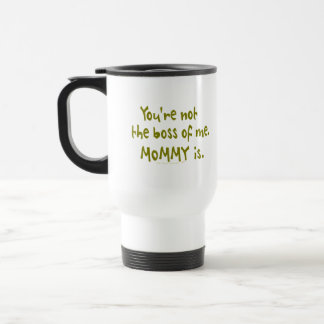 You're Not the Boss of Me Funny Design for Dad Mug