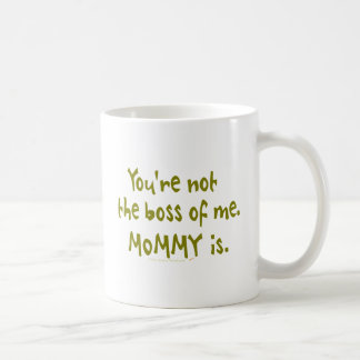 You're Not the Boss of Me Funny Design for Dad Coffee Mug