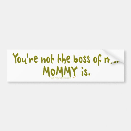 You're Not the Boss of Me Funny for Dad's Car Bumper Sticker