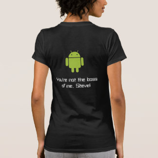 You're not the boss of me, Steve! Ladies' T Tshirts