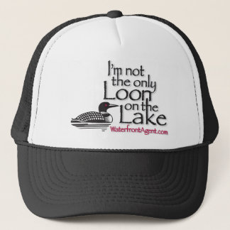 You're not the only loon on the lake stuff trucker hat