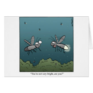 """""""You're not very bright, are you?"""" Greeting Cards"""