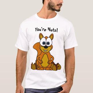 You're Nuts! Cute Squirrel Cartoon Shirt