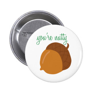 You're Nutty 2 Inch Round Button