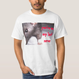 you're on my last nerve T shirt