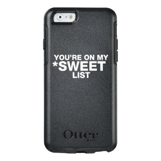 YOU'RE ON MY SWEET LIST - WHITE TEXT CASE