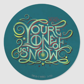 You're One Of Us Now Green Graphic Classic Round Sticker