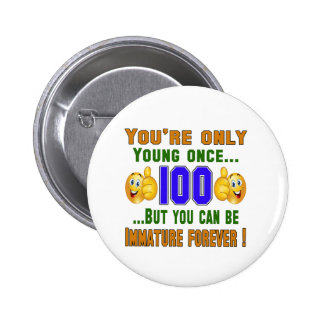 You're only 100 2 inch round button
